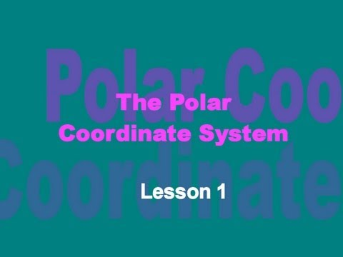 The Polar Coordinate System: Lesson 1