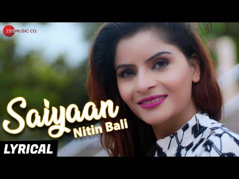 Saiyaan - Lyrical Video | Nitin Bali | Gehna Vasisth