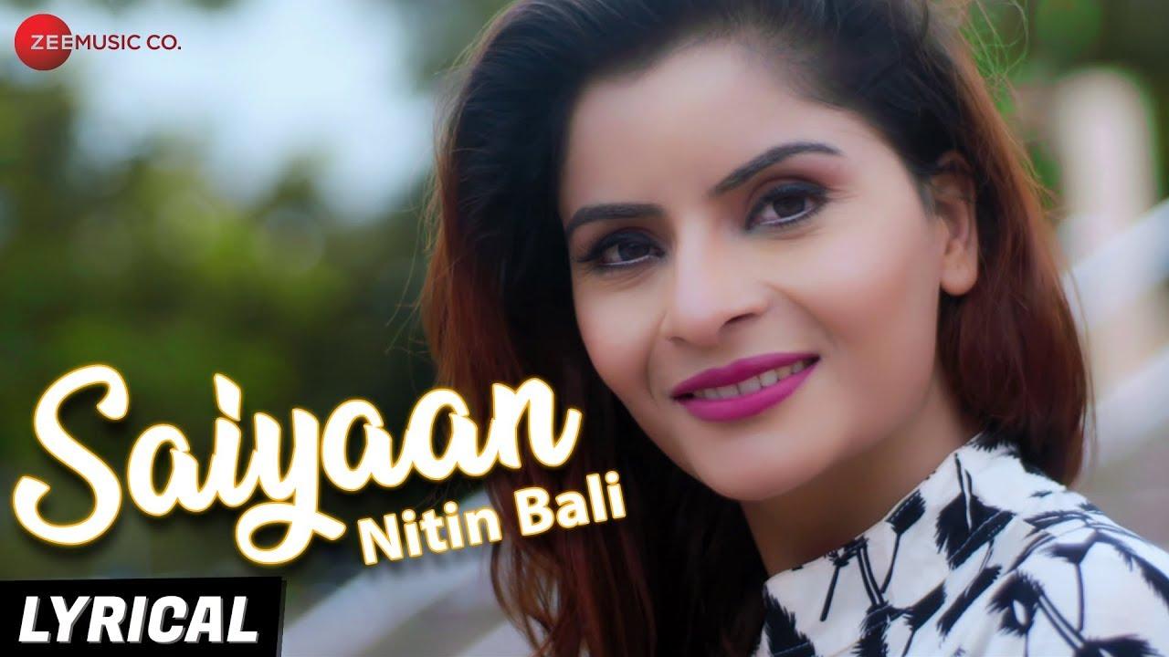 Saiyaan - Lyrical Video | Nitin Bali | Gehna Vasisth
