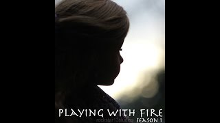 Playing with Fire (Season 1 Episode 7)