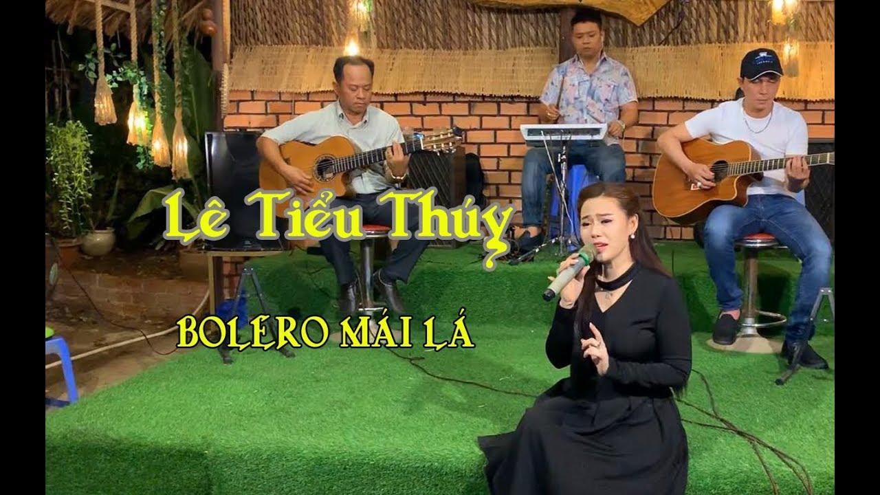 Guitar Bolero Mái Lá / Hoa Nở Về Đêm / Lê Tiểu Thúy / Nhạc vàng Bolero hát live