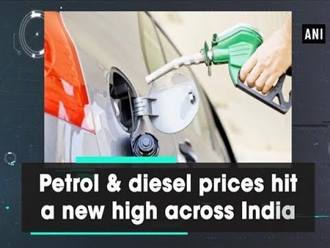 Petrol & diesel prices hit a new high across India - ANI News