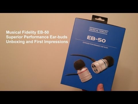 Musical Fidelity EB-50 Earphones Unboxing and First Impressions
