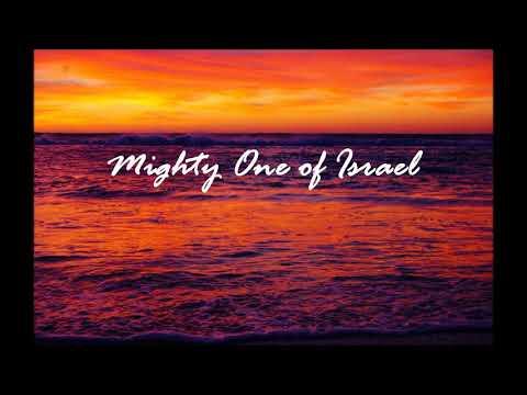 Mighty One Of Israel W/lyrics