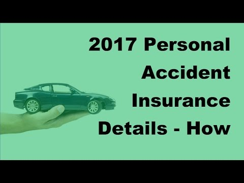 2017 Personal Accident Insurance Details    How To Choose Personal Accident Insurance