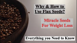 How to use Flax Seeds for Weight Loss | Health Benefits and Other Facts | Flax Seeds/Alsi  In Hindi