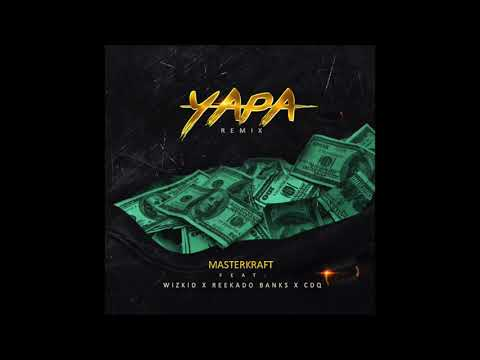 Masterkraft - Yapa Remix (ft Wizkid, Reekado Banks & CDQ) [Official Audio]