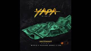 Masterkraft - Yapa Remix ft Wizkid Reekado Banks  CDQ Official Audio