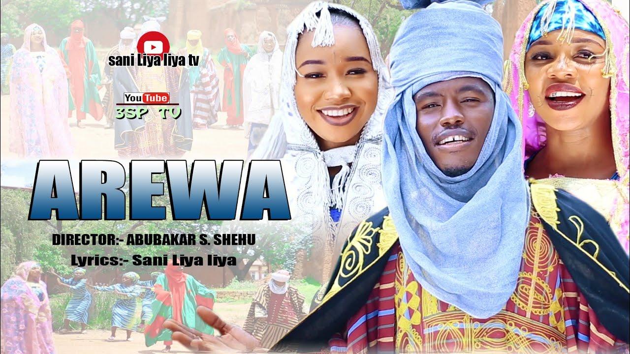 Download AREWA ( official music video) by Sani Liya liya