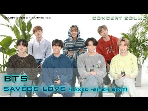 🔈  [CONCERT SOUND]  BTS - Savage Love (Laxed – Siren Beat) [BTS Remix]