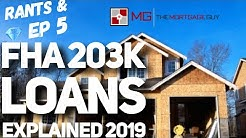 RANTS & GEMS EP 5: FHA 203K LOANS EXPLAINED 2019. WATCH TO THE END Q&A