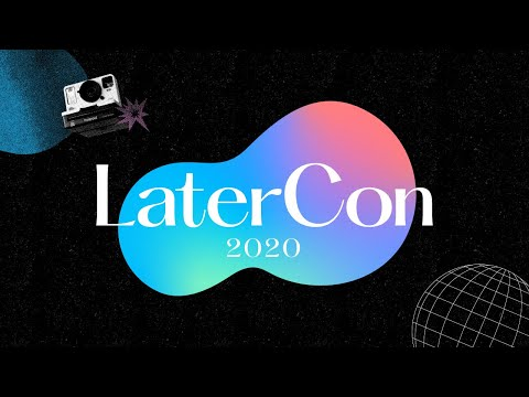 LaterCon 2020 - A Free Social Media Conference by Later