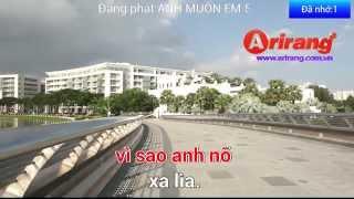 Anh Muốn Em Sống Sao - Arirang Karaoke - Mã số 57443
