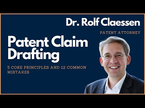 Patent Claim Drafting - 5 Core Principles - 12 Common Mistakes - My Favorite Strategy #rolfclaessen