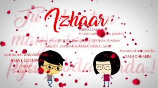 IZHAAR - LATEST PUNJABI VALENTINE SONG 2017 || NEERAJ SAINI NJ, SARTHAK SHARMA, ABHI