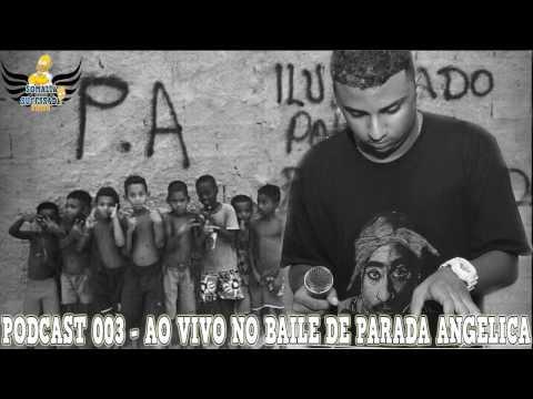 PODCAST 003 - AO VIVO NO BAILE DE PARADA ANGELICA ♪ [DJ GABRIEL DO STUDIO BELAS ARTES]
