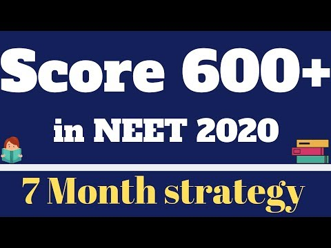 Crack NEET 2020 With 600+ Score - 7 MONTH STRATEGY