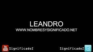Leandro - Significado y Origen del Nombre