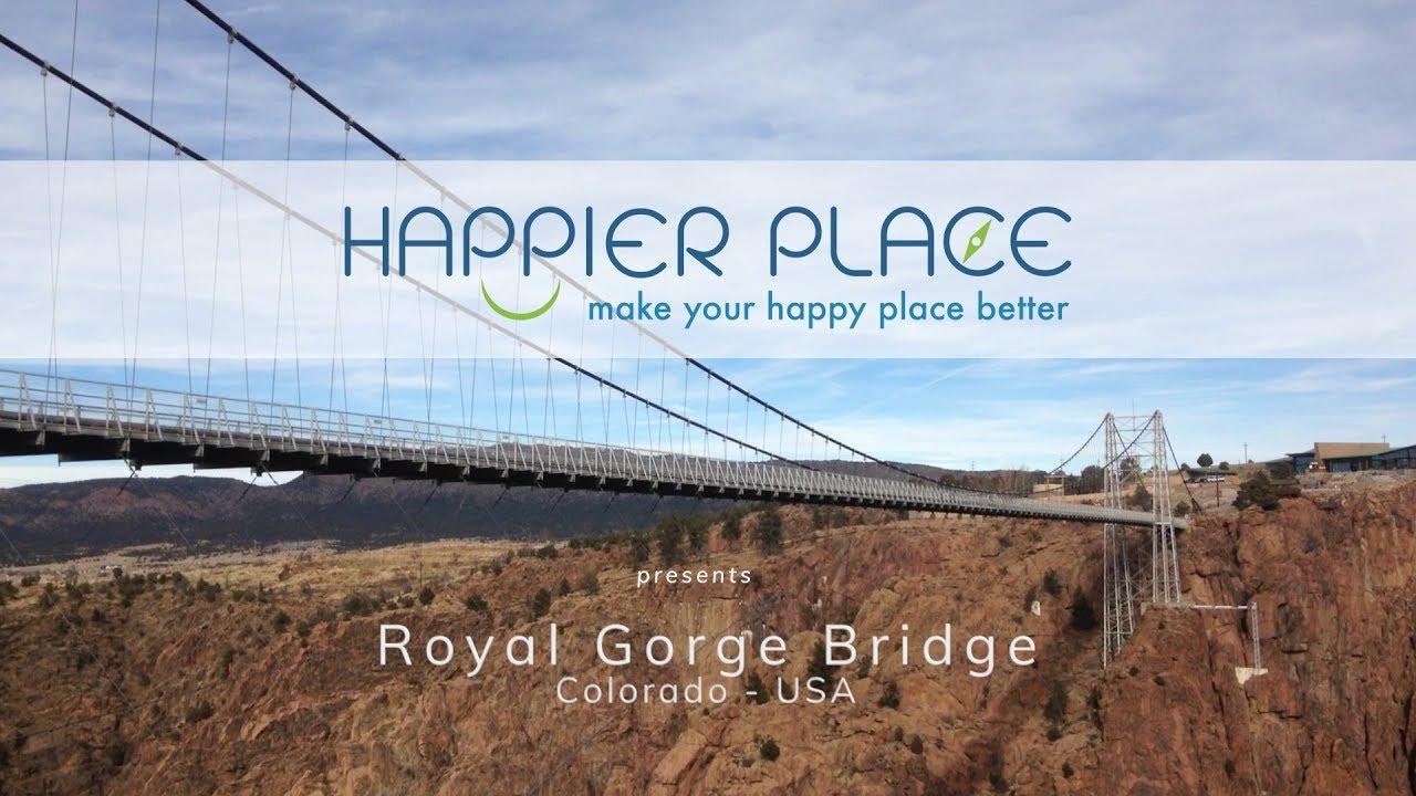 Royal Gorge Bridge (Colorado) - Happier Place
