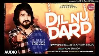Dil nu darad dj remix new vijay suvada bewafa song 2020 latest gujarati tikto