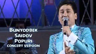 Скачать Bunyodbek Saidov Popuri Concert Version
