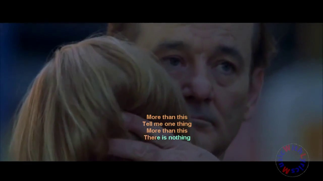Roxy Music - More Than This - Lost in Translation (with lyrics) HQ Version