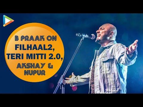B Praak On Teri Mitti New Version  Will Akshay Kumar Be Part Of It?  Filhaal 2  Nupur Sanon