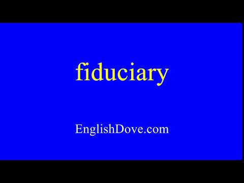 How to pronounce fiduciary in American English.