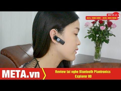 Review tai nghe Bluetooth Plantronics Explorer 80, nghe nhạc, đàm thoại | META.vn