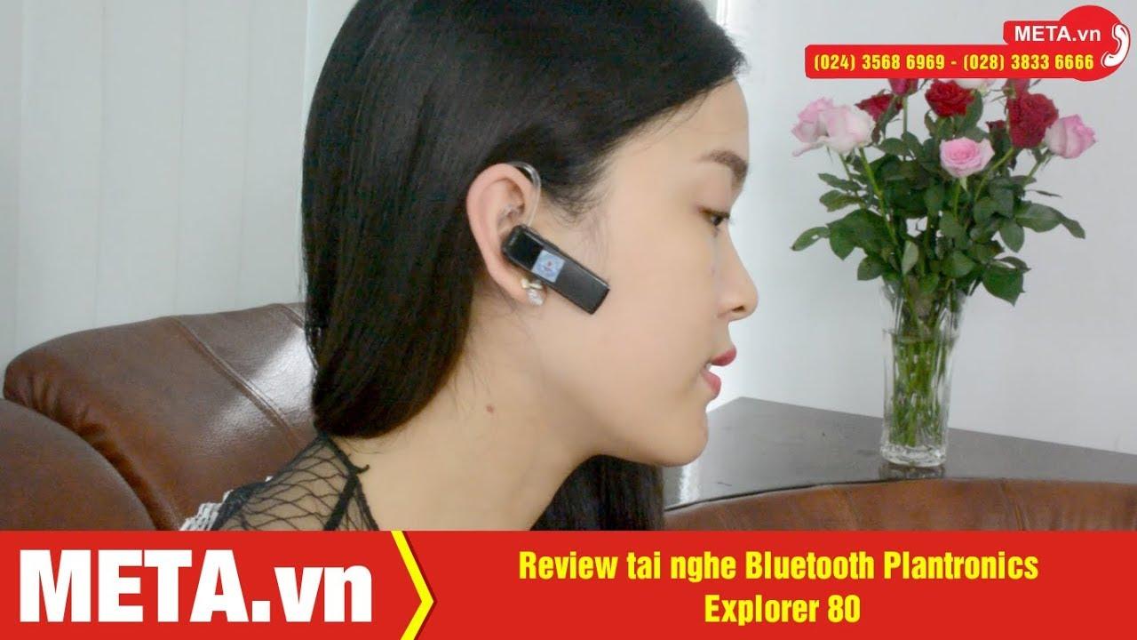 Review tai nghe Bluetooth Plantronics Explorer 80, nghe nhạc, đàm thoại   META.vn