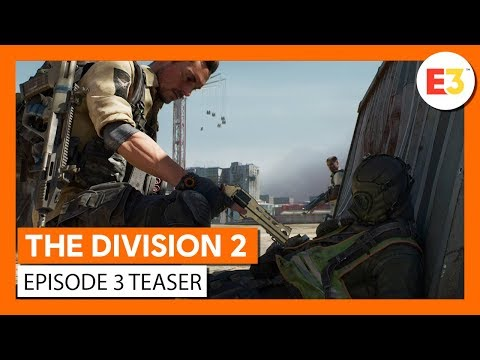 OFFICIAL THE DIVISION 2 - E3 2019 - EPISODE 3 TEASER