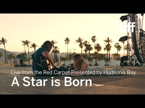 A STAR IS BORN Live from the Red Carpet Presented by Hudson's Bay | TIFF 2018