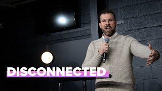 Disconnected | TJ Blaszyk | One Oak Church