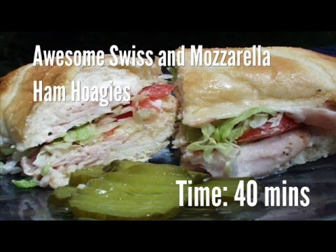 awesome swiss and mozzarella ham hoagies