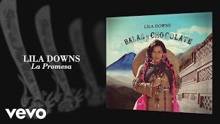 Lila Downs - La Promesa (Audio)