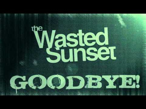 The Wasted Sunset - Goodbye (Lyric Video)