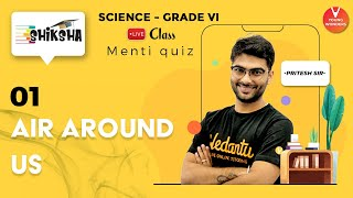 Air Around Us L1 | NCERT Class 6 Science Chapter 15 | Online Lecture | Vedantu | Pritesh Sir