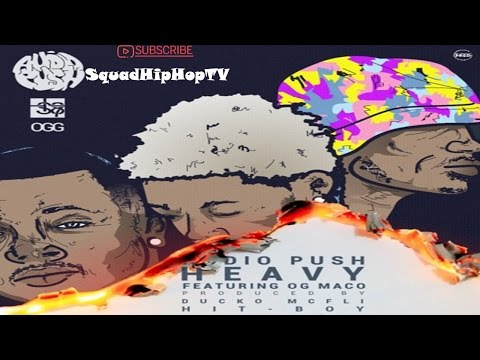 Audio Push - Heavy Ft. OG Maco