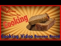 ♥How To Make l Banana Bread l Cooking Video♥-February 14th 2017