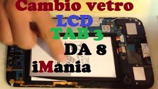 Sostituzione cambio vetro LCD samsung TAB 3 sm t311 iMania