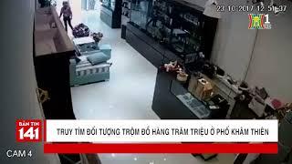 Truy tìm đối tượng trộm đồ hàng trăm triệu ở phố Khâm Thiên | Tin nóng | Tin tức 141