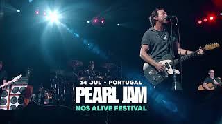 Pearl Jam •  14 JUL • NOS Alive