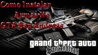 Como Instalar Armas No GTA San Andreas
