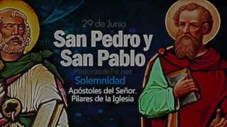 El Porqué De La Fiesta De San Pedro Y San Pablo - 29 De Junio