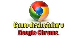 Como desinstalar o Google Chrome.