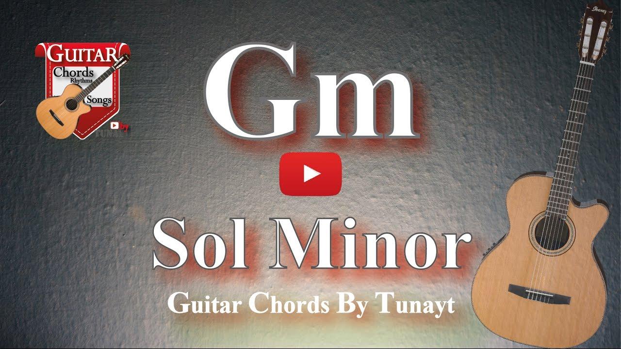 How To Play Gm Chord On Guitar Sol Minor Akoru Gitarda Nasl