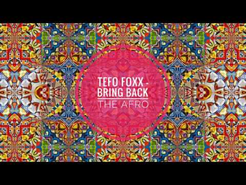 Tefo Foxx - Bring Back The Afro (Afro Matic Music)