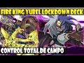 YUBEL FIRE KING LOCKDOWN DECK | DESTRUIRÉ TODO! EL CAMPO ES MIO! - DUEL LINKS