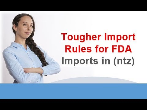 Tougher Import Rules for FDA Imports in 2017 ntz