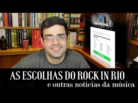 As escolhas do Rock in Rio e outras noticias da música | Not